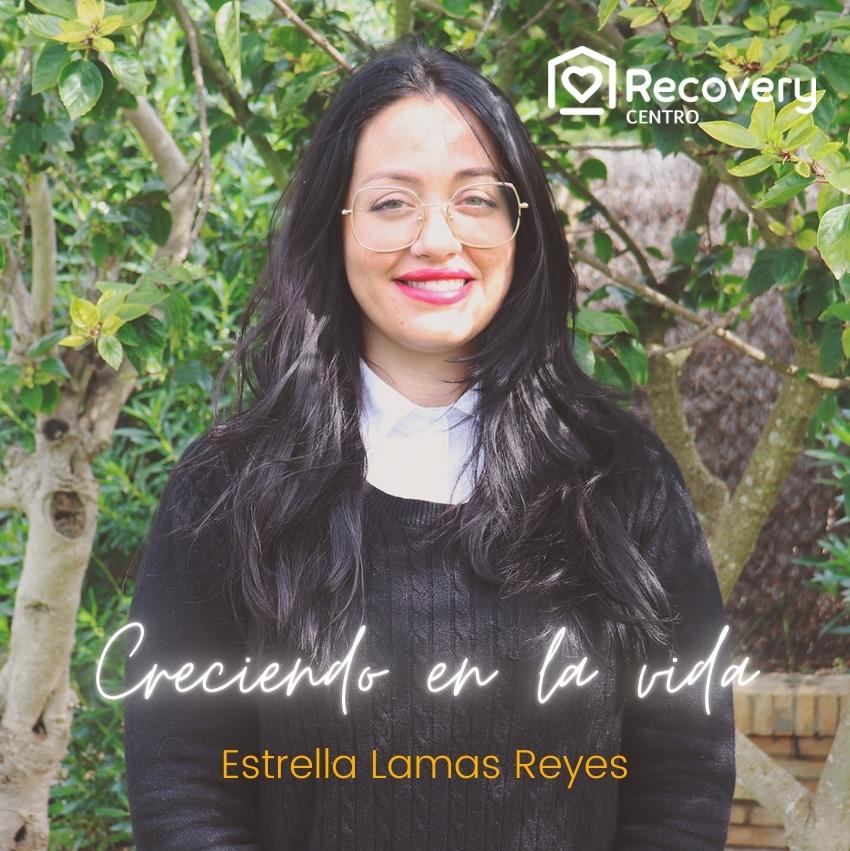 Creciendo en la vida - Estrella Lamas - Recovery Centro