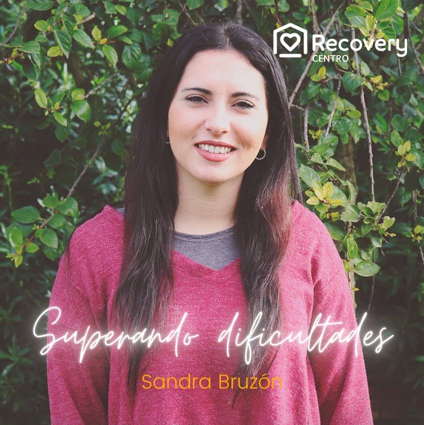 Superando dificultades - Sandra Bruzón - Recovery Centro